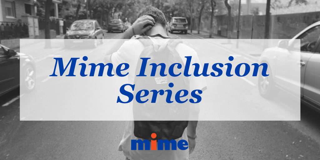 Mime Inclusion Series